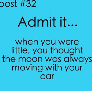 Admit It...and trees I wasn't the brightest kid tbh