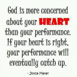 more concerned about your HEART than your performance. If your heart ...