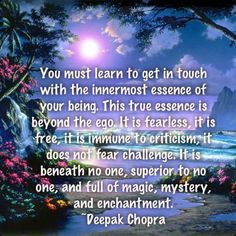 Deepak Chopra quote More