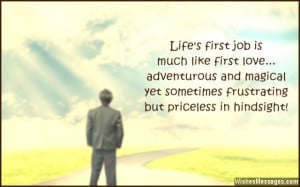 16) Your first job will be like your first love – adventurous and ...