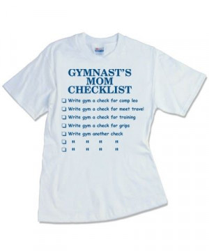 Gymnast's Mom Checklist Tee, so true!@Michelle Flynn Vaught @Natalie ...