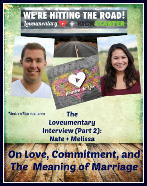 Love, Commitment and the Meaning of Marriage with Nate and Melissa ...