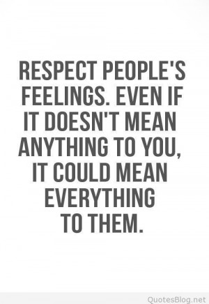 Respect people's feelings quote on imgfave