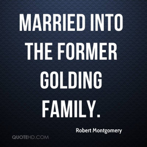 Robert Montgomery Marriage Quotes
