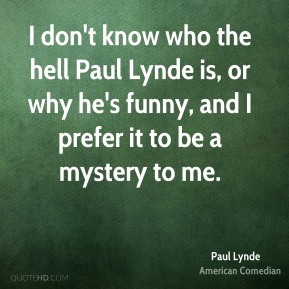 paul-lynde-comedian-i-dont-know-who-the-hell-paul-lynde-is-or-why-hes ...