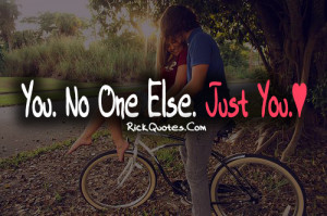 Love Quotes | No One Else Just You Love Quotes | No One Else Just You