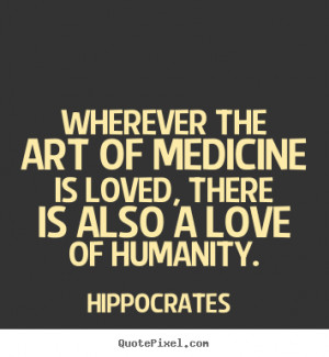 ... humanity hippocrates more love quotes life quotes motivational quotes