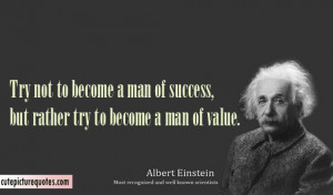 """... Try To Become A Man Of Value """" - Albert Einstein ~ Mistake Quote"""