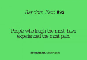 People who laugh the most, have experienced the most pain.
