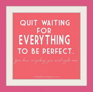 STOP WAITING INSPIRATIONAL QUOTE