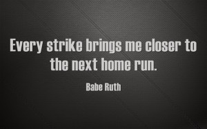 Inspirational Quotes - Babe Ruth