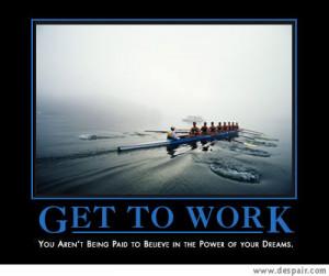 Get To Work Demotivator