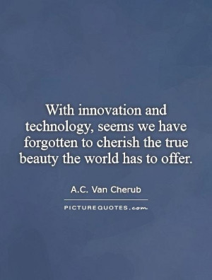Technology Quotes Innovation Quotes World Quotes AC Van Cherub Quotes