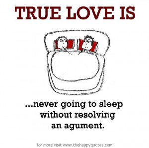 never going to sleep without resolving an argument. - The Happy Quotes ...