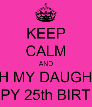 Happy 25th Birthday to My Daughter