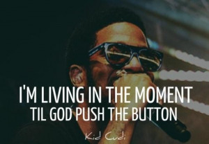 Best rapper kid cudi quotes and sayings popular life live