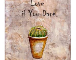 LOVE if You Dare, CACTUS, Original quote for Lover, Original ...