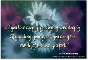 ... . If You Deny Your Grief, You Deny The Reality Of The Love You Felt