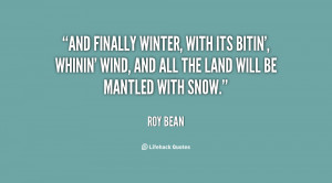 And finally Winter, with its bitin', whinin' wind, and all the land ...