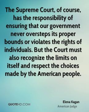 Elena Kagan - The Supreme Court, of course, has the responsibility of ...