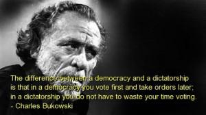 Charles bukowski best quotes sayings politics democracy
