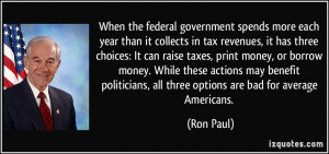 in tax revenues, it has three choices: It can raise taxes, print money ...