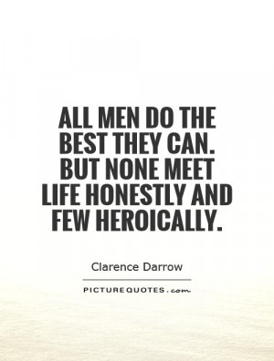 can But none meet life honestly and few heroically Picture Quote 1