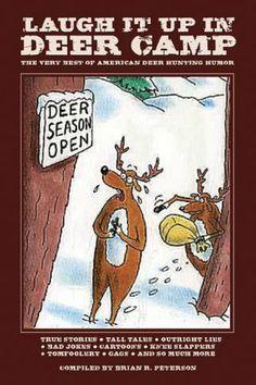 Laugh It Up in Deer Camp: The Very Best of American Deer Hunting Humor ...