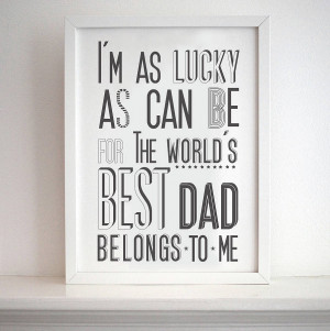 Have The Best Dad In The World Quotes ~ world's best dad' print by ...