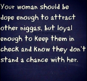... In Check And Know They Don't Stand A Chance With Her! ~Ride Or Die