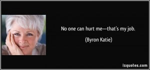 More Byron Katie Quotes