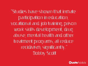 """... programs, all reduce recidivism, significantly."""" — Bobby Scott"""
