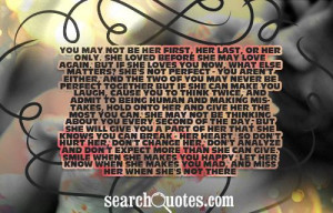 may love again. But if she loves you now, what else matters? She's not ...
