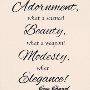 True! #cocochanel #fashion #beauty #adornment #elegance #modesty...