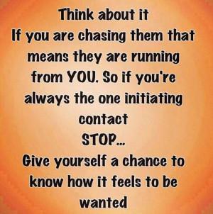 Stop Chasing Him
