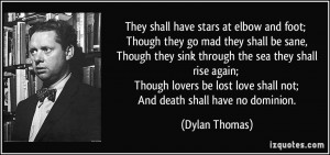More Dylan Thomas Quotes