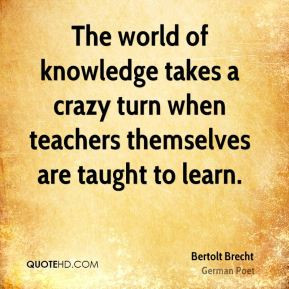 The world of knowledge takes a crazy turn when teachers themselves are ...