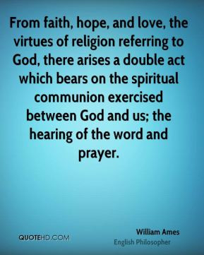 William Ames - From faith, hope, and love, the virtues of religion ...