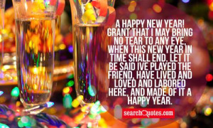 Happy New Year! Grant that I May bring no tear to any eye, when this ...