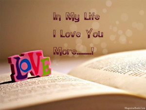 Love Quotes For Her In My Life I Love You More