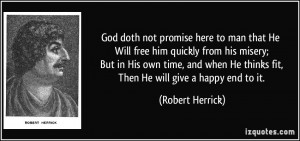 God doth not promise here to man that He Will free him quickly from ...