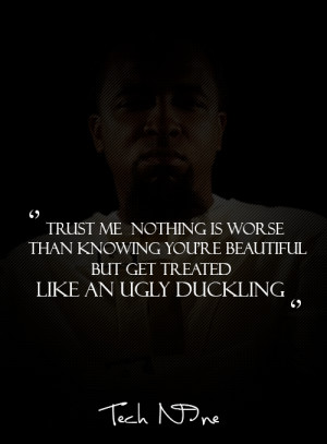Tech N9ne : Ugly Duckling Quote. More