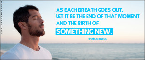 ... , let it be the end of that moment and the birth of something new