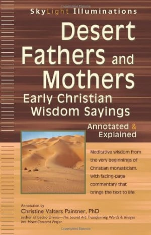 ... Mothers: Early Christian Wisdom Sayings, Annotated & Explained