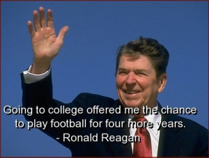 Ronald reagan, quotes, sayings, on college, football, cute quote