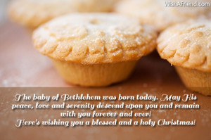 The baby of Bethlehem was born today. May His peace, love and serenity ...