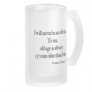 Vintage Francis Bacon Never Be Old Age Quote Frosted Glass Mug
