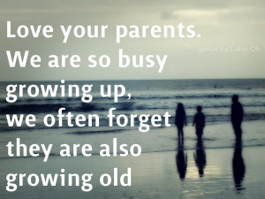 Children Love Quotes For Parents Love your children. love your