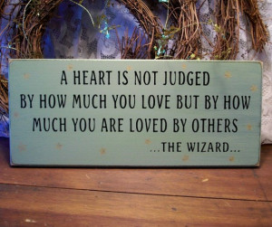 Heart is not Judged Wizard Of Oz Painted Wood Sign