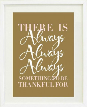 Always be thankful! Even the most seemingly insignificant thing can ...
